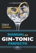 Manual del gin-tonic perfecto Book Cover