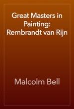 Great Masters In Painting: Rembrandt Van Rijn