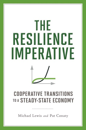 Michael Lewis & Patrick Conaty - The Resilience Imperative