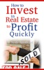 How To Invest In Real Estate For Big Profits