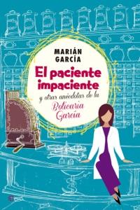 El paciente impaciente y otras anécdotas de la Boticaria García Book Cover