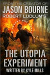 Robert Ludlums TM The Utopia Experiment