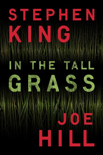 Stephen King - In the Tall Grass
