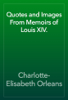 Charlotte-Elisabeth Orleans - Quotes and Images From Memoirs of Louis XIV. artwork