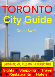 Toronto City Guide - Sightseeing, Hotel, Restaurant, Travel & Shopping Highlights (Illustrated)