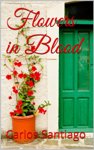 Flowers in Blood (Volume I)