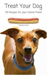 Treat Your Dog 130 Recipes For Your Canine Friend