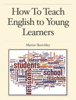 Martin Sketchley - How To Teach English to Young Learners ilustración