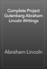 Abraham Lincoln - Complete Project Gutenberg Abraham Lincoln Writings artwork