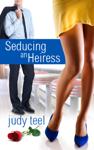 Seducing an Heiress