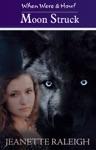 Moon Struck When Were  Howl Book 1  Elemental Rage Book 1