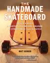 The Handmade Skateboard