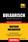 Deutsch-Bulgarischer Wortschatz Fr Das Selbststudium 9000 Wrter