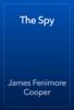 James Fenimore Cooper - The Spy artwork