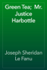 Joseph Sheridan Le Fanu - Green Tea;  Mr. Justice Harbottle artwork