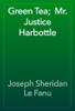Joseph Sheridan Le Fanu - Green Tea;  Mr. Justice Harbottle artwork