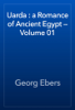 Georg Ebers - Uarda : a Romance of Ancient Egypt — Volume 01 artwork