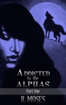 Addicted To The Alphas Part One