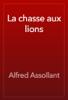 Alfred Assollant - La chasse aux lions artwork