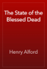 Henry Alford - The State of the Blessed Dead artwork
