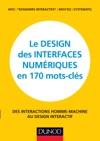 Le Design Des Interfaces Numriques En 170 Mots-cls
