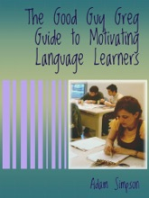 The Good Guy Greg Guide To Motivating Language Learners