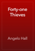Angelo Hall - Forty-one Thieves artwork