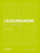 L'Agriurbanisme - En 40 pages