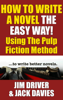 Jim Driver - How to Write a Novel the Easy Way Using the Pulp Fiction Method  artwork