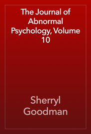 The Journal of Abnormal Psychology, Volume 10 book