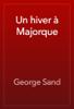 George Sand - Un hiver à Majorque artwork