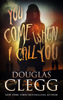 Douglas Clegg - You Come When I Call You artwork
