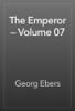 Georg Ebers - The Emperor — Volume 07 artwork