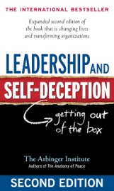 Leadership and Self-Deception - The Arbinger Institute Book