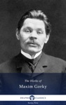Delphi Collected Works Of Maxim Gorky