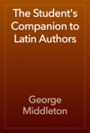 The Students Companion To Latin Authors