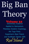 Big Ban Theory Elementary Essence Applied To Germanium Planetary Esoteric Cryptology The Toga Party Supermans Best Friend And Sunflower Diaries 29th Volume 32
