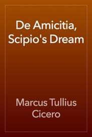 DE AMICITIA, SCIPIOS DREAM