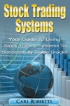 Stock Trading Systems Your Guide To Using Stock Trading Systems To Successfully Trade Stocks