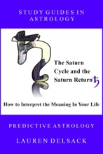 Study Guides in Astrology: The Saturn Cycle and the Saturn Return - How to Interpret the Meaning in Your Life