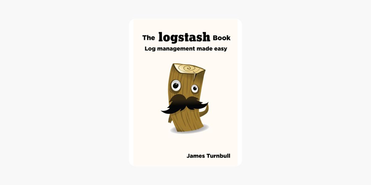 The Logstash Book: Log Management Made Easy