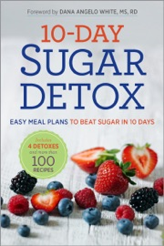 10-DAY SUGAR DETOX: EASY MEAL PLANS TO BEAT SUGAR IN 10 DAYS