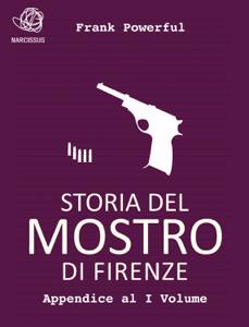 Storia del Mostro di Firenze - Appendice al I Volume Copertina del libro