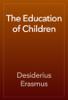 Desiderius Erasmus - The Education of Children artwork