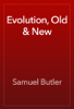 Samuel Butler - Evolution, Old & New artwork