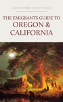 The Emigrants Guide To Oregon And California
