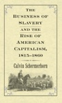 The Business Of Slavery And The Rise Of American Capitalism 1815 - 1860