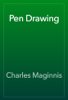 Charles Maginnis - Pen Drawing  artwork