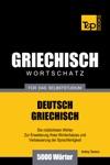 Deutsch-Griechischer Wortschatz Fr Das Selbststudium 5000 Wrter