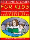 Bedtime Stories For Kids Heroes Every Child Should Know